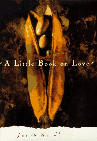 9780385481748: A Little Book on Love (Little Books on Big Questions/Jacon Needleman, 1)