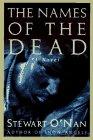 The Names of the Dead: O'Nan, Stewart
