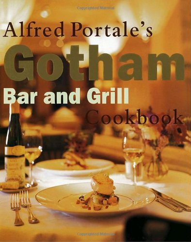 9780385482103: Alfred Portale's Gotham Bar and Grill Cookbook