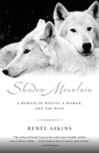 9780385482264: Shadow Mountain: A Memoir of Wolves, a Woman, and the Wild
