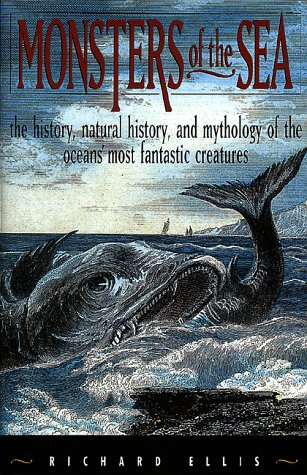 9780385482332: Monsters of the Sea: The History, Natural History, and Mythology of the Oceans' Most Fantastic Creatures
