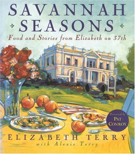 SAVANAH SEASONS: FOOD and STORIES from ELIZABETH on 37 th .: TERRY, ELIZABETH with ALEXIS TERRY