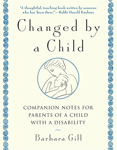 9780385482431: Changed by a Child: Companion Notes for Parents of a Child with a Disability