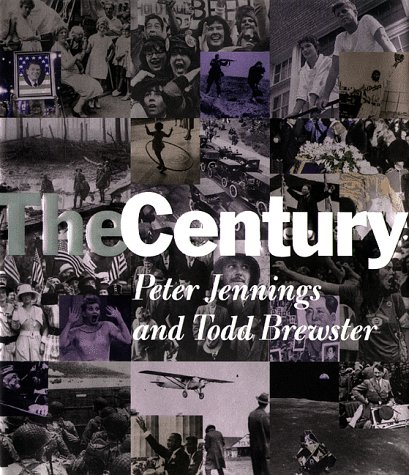 The Century: Peter Jennings and Todd Brewster