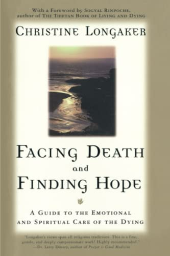 9780385483322: Facing Death and Finding Hope: A Guide to the Emotional and Spiritual Care of the Dying