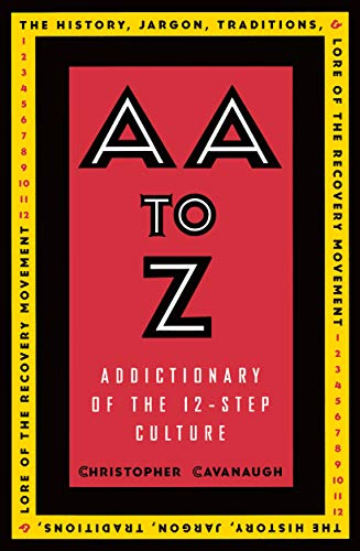 AA to Z : Addictionary to the: Christopher Cavanaugh