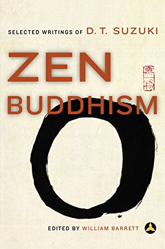 Zen Buddhism: Selected Writings of D. T. Suzuki: William Barrett(ed.)