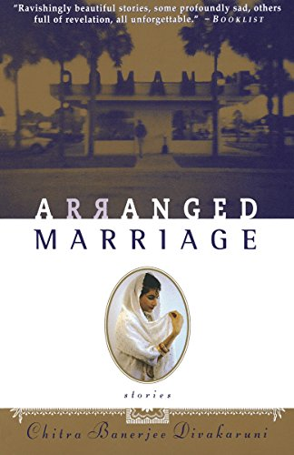 Arranged Marriage: Stories: Divakaruni, Chitra Banerjee