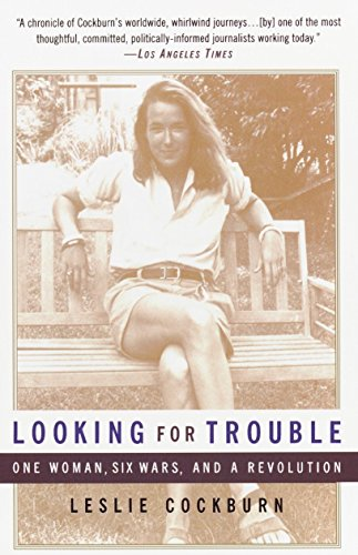 9780385483551: Looking for Trouble: One Woman, Six Wars and a Revolution
