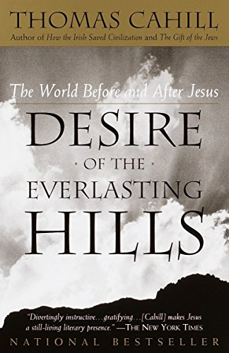 9780385483728: Desire of the Everlasting Hills: The World Before and After Jesus (Hinges of History)