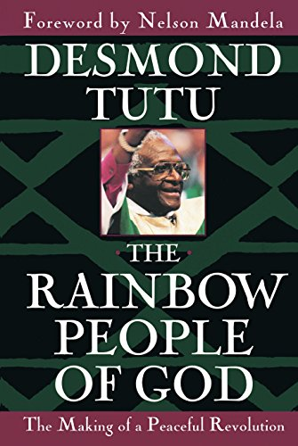 The Rainbow People of God: The Making: Desmond Tutu