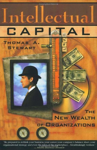 9780385483810: Intellectual Capital: The New Wealth of Organizations