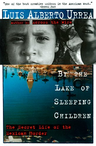 9780385484190: By the Lake of Sleeping Children: The Secret Life of the Mexican Border