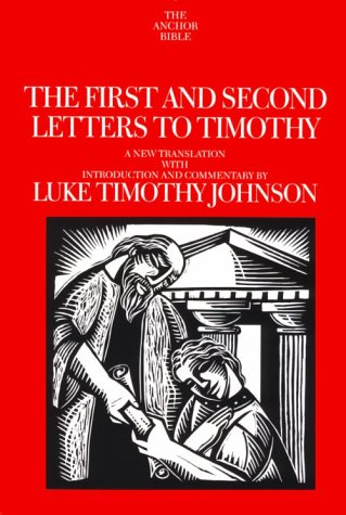 9780385484220: The First and Second Letters to Timothy: A New Translation With Introduction and Commentary