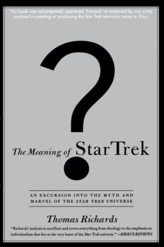 The Meaning of Star Trek: An Excursion Into the Myth and Marvel of the Star Trek Universe - Richards, Thomas