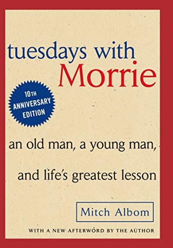 9780385484510: Tuesdays With Morrie: An Old Man, a Young Man, and Life's Greatest Lesson