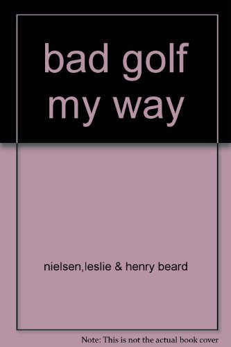 9780385484640: bad golf my way