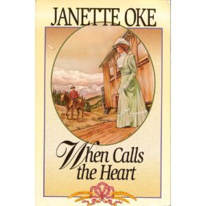 9780385484800: When Calls the Heart (Canadian West #1)