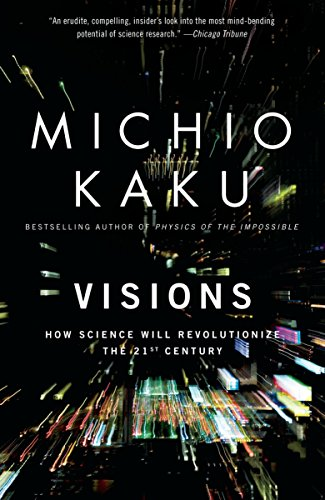 9780385484992: Visions: How Science Will Revolutionize the 21st Century