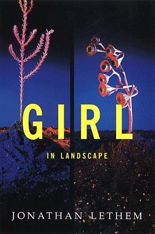 Girl in Landscape: Lethem, Jonathan