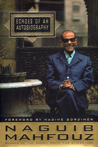 Echoes of an Autobiography: Mahfouz, Naguib