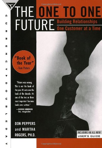 9780385485661: The One to One Future: Building Relationships One Customer at a Time