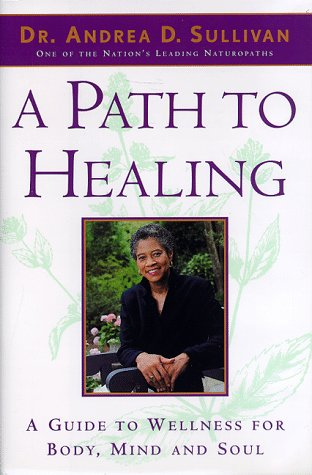 A Path of Healing: A Guide to Wellness for Body, Mind, and Soul: Sullivan, Andrea