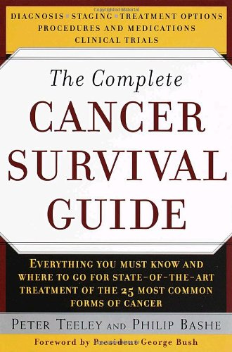9780385486057: The Complete Cancer Survival Guide: The Newest, Most Comprehensive, Cutting-Edge Source for All the Latest Information on Each of the 25 Most Common Forms of Cancer