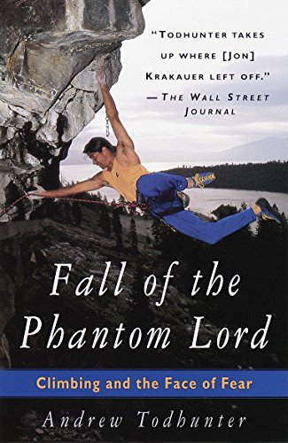 9780385486422: Fall of the Phantom Lord: Climbing and the Face of Fear