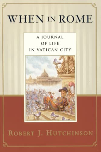 9780385486477: When in Rome: A Journal of Life in Vatican City