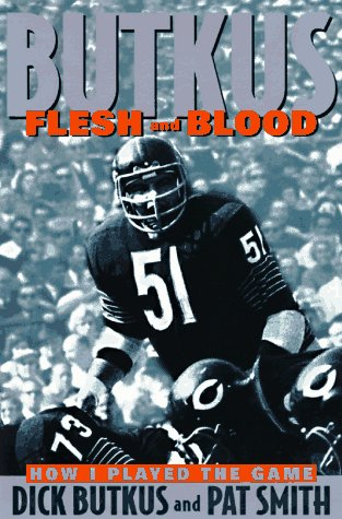 Flesh and Blood (W/ Dust Jacket) -: Butkus, Dick