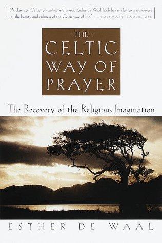 9780385486637: The Celtic Way of Prayer