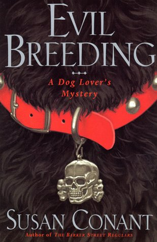 Evil Breeding: A Dog Lover's Mystery: Conant, Susan