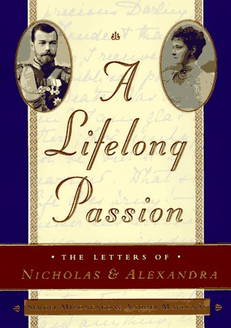 9780385486736: A Lifelong Passion: Nicholas and Alexandra: Their Own Story