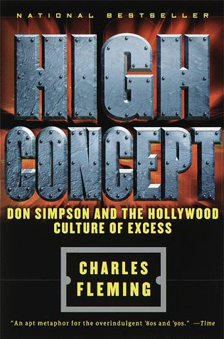 9780385486958: High Concept: Don Simpson and the Hollywood Culture of Excess