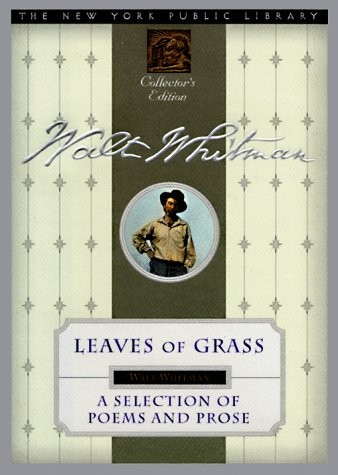 Leaves Of Grass: Selected Poems And Prose (New York Public Library Collector's Editions)