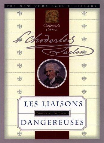 9780385487337: Les Liaisons Dangereuses: Pierre-Ambroise-Francois Choderlos De Laclos (New York Public Library Collector's Editions)