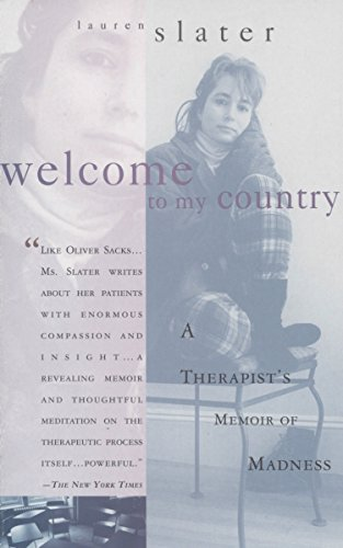 Welcome to My Country: A Therapist's Memoir of Madness (0385487398) by Lauren Slater