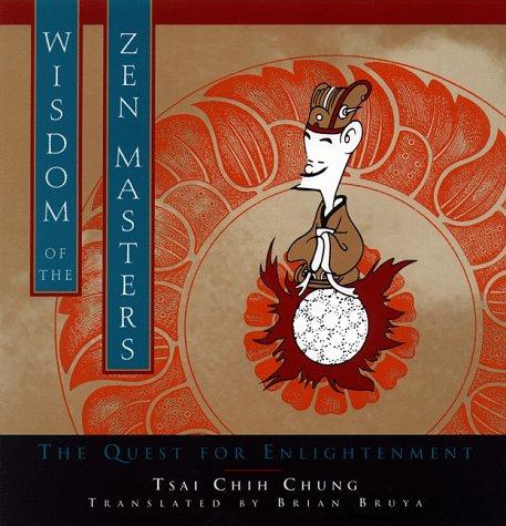 Wisdom of the Zen Masters: Tsai Chih Chung