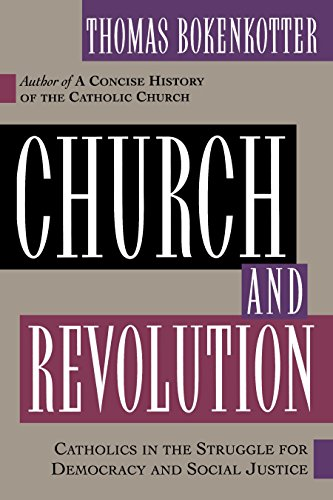 9780385487542: Church and Revolution: Catholics in the Struggle for Democracy and Social Justice