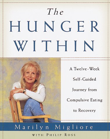 The Hunger Within : An Twelve Week: Marilyn Migliore; Philip