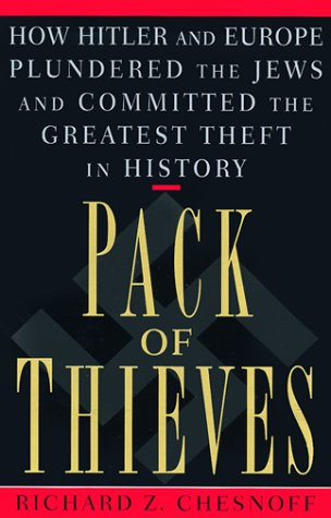 9780385487634: Pack of Thieves: How Hitler and Europe Plundered the Jews and Committed the Greatest Theft in History