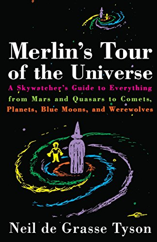 9780385488358: Merlin's Tour of the Universe: A Skywatcher's Guide to Everything from Mars and Quasars to Comets, Planets, Blue Moons, and Werewolves