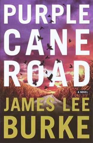 Purple Cane Road: A Novel (Dave Robicheaux Mysteries)