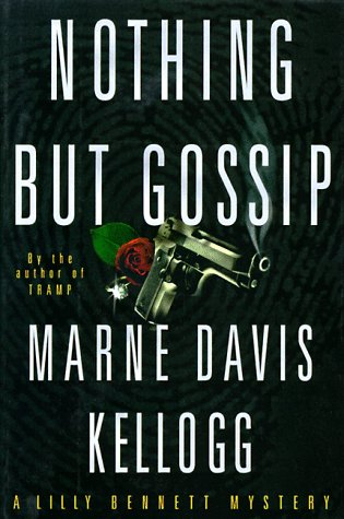 NOTHING BUT GOSSIP : A Lilly Bennett Mystery