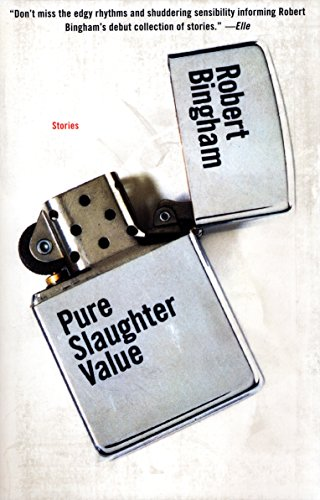 Pure Slaughter Value: Stories (038548867X) by Robert Bingham