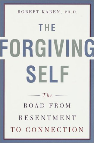 9780385488730: The Forgiving Self: The Road from Resentment to Connection
