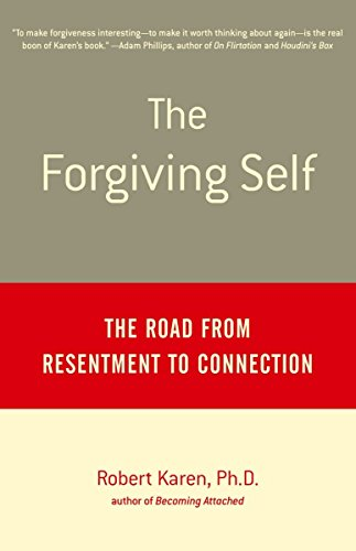 9780385488747: The Forgiving Self: The Road from Resentment to Connection