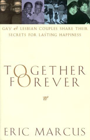 9780385488761: Together Forever: Gay and Lesbian Couples Share Their Secrets for Lasting Happiness