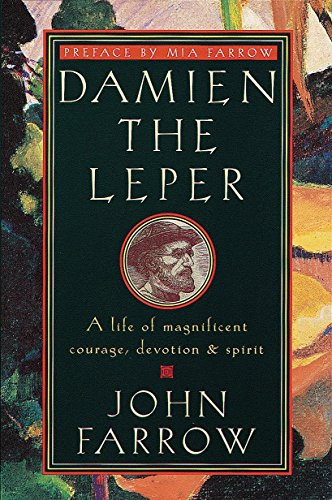 Damien the Leper: A Life of Magnificent: John Farrow